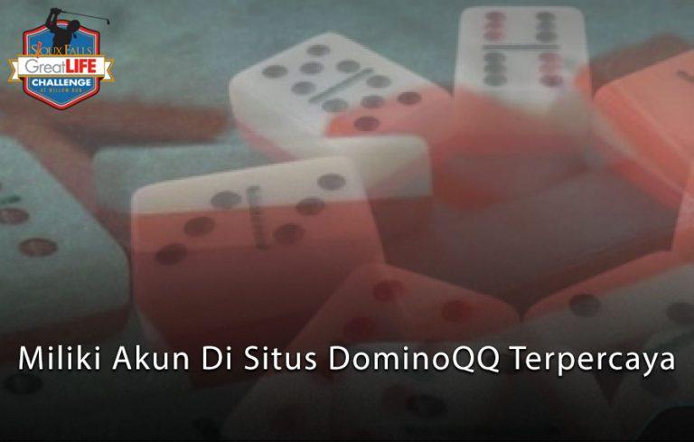 DominoQQ - Miliki Akun Di Situs DominoQQ Terpercaya