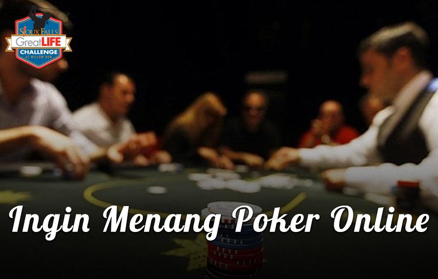 ingin menang poker online