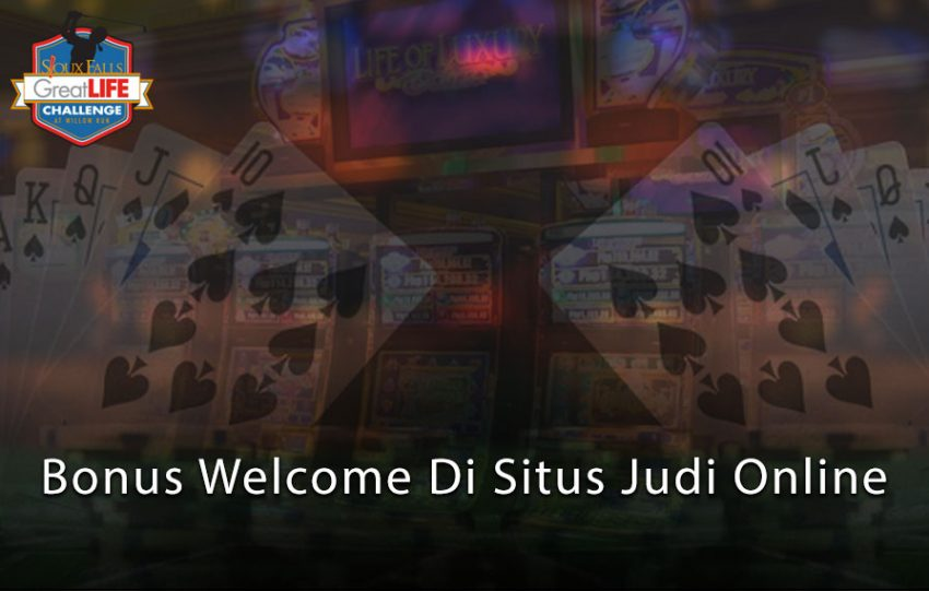 Situs Judi Online- Bonus Welcome Di Situs Judi Online - Greatlifechallenge
